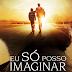 Filme da vez: Eu Só Posso Imaginar (2018)