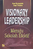 Judul : VISIONARY LEADERSHIPMENUJU SEKOLAH EFEKTIF