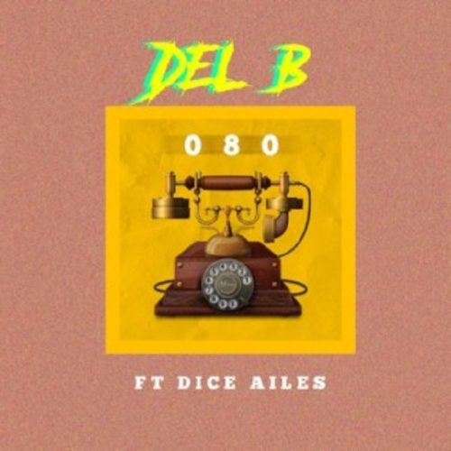MUSIC: Del'B Ft. Dice Ailes – 080 mp3