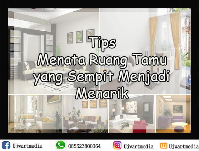 Tips Menata Ruang Tamu yang Sempit Menjadi Menarik