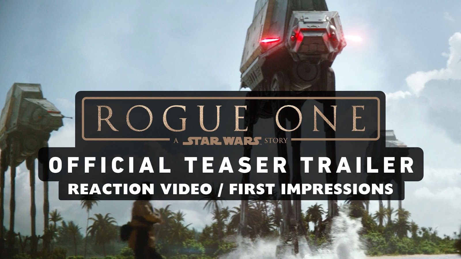 reaction to trailer for Rogue One: A Star Wars Story