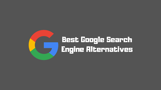 The Best Google Search Alternatives For Everyone!