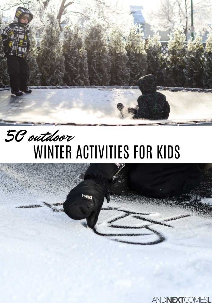 50 outdoor winter activities for kids and next comes l. Black Bedroom Furniture Sets. Home Design Ideas