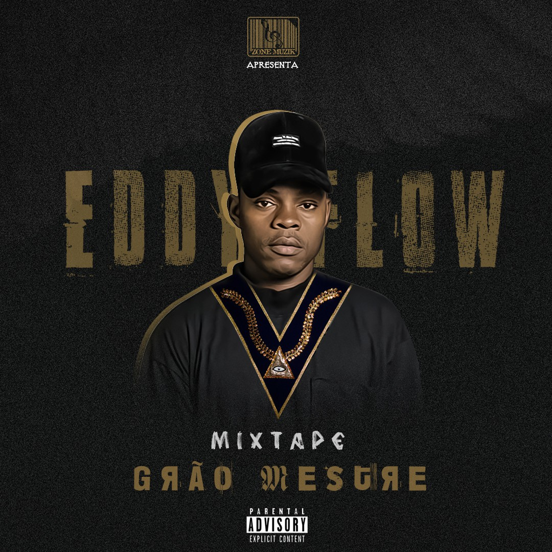"Eddy Flow- Mixtape ""Grão Mestre"" // Download"