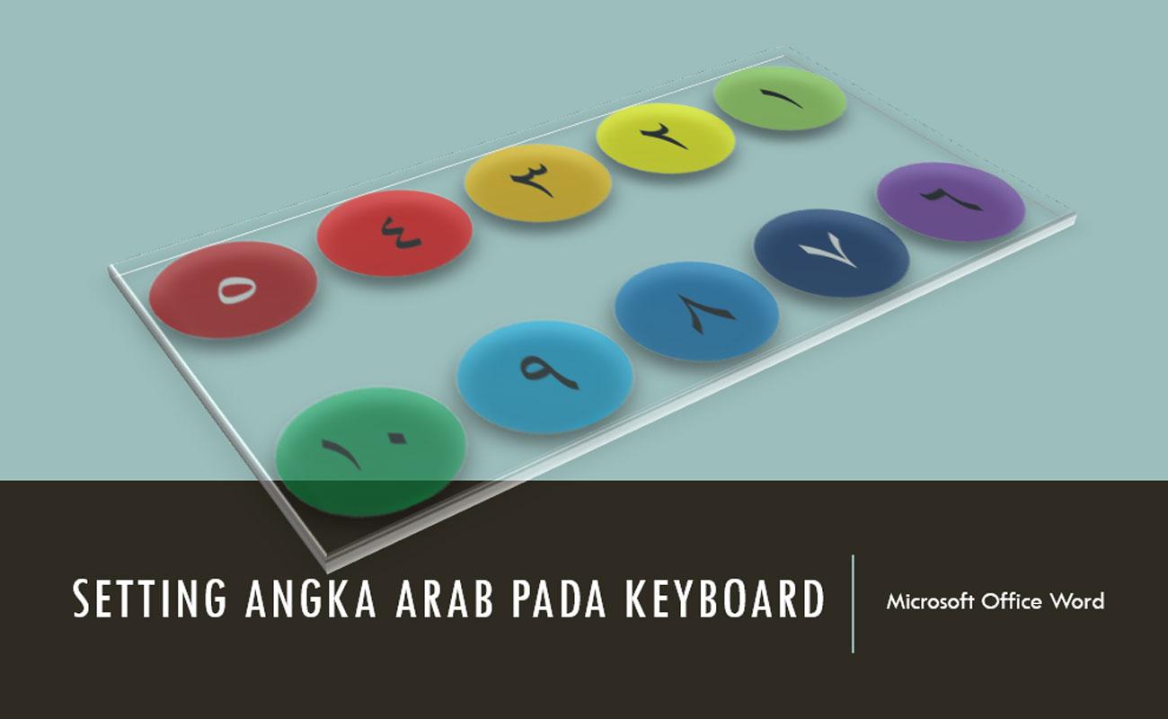 Cara Mudah Setting Angka Arab di Microsoft Word
