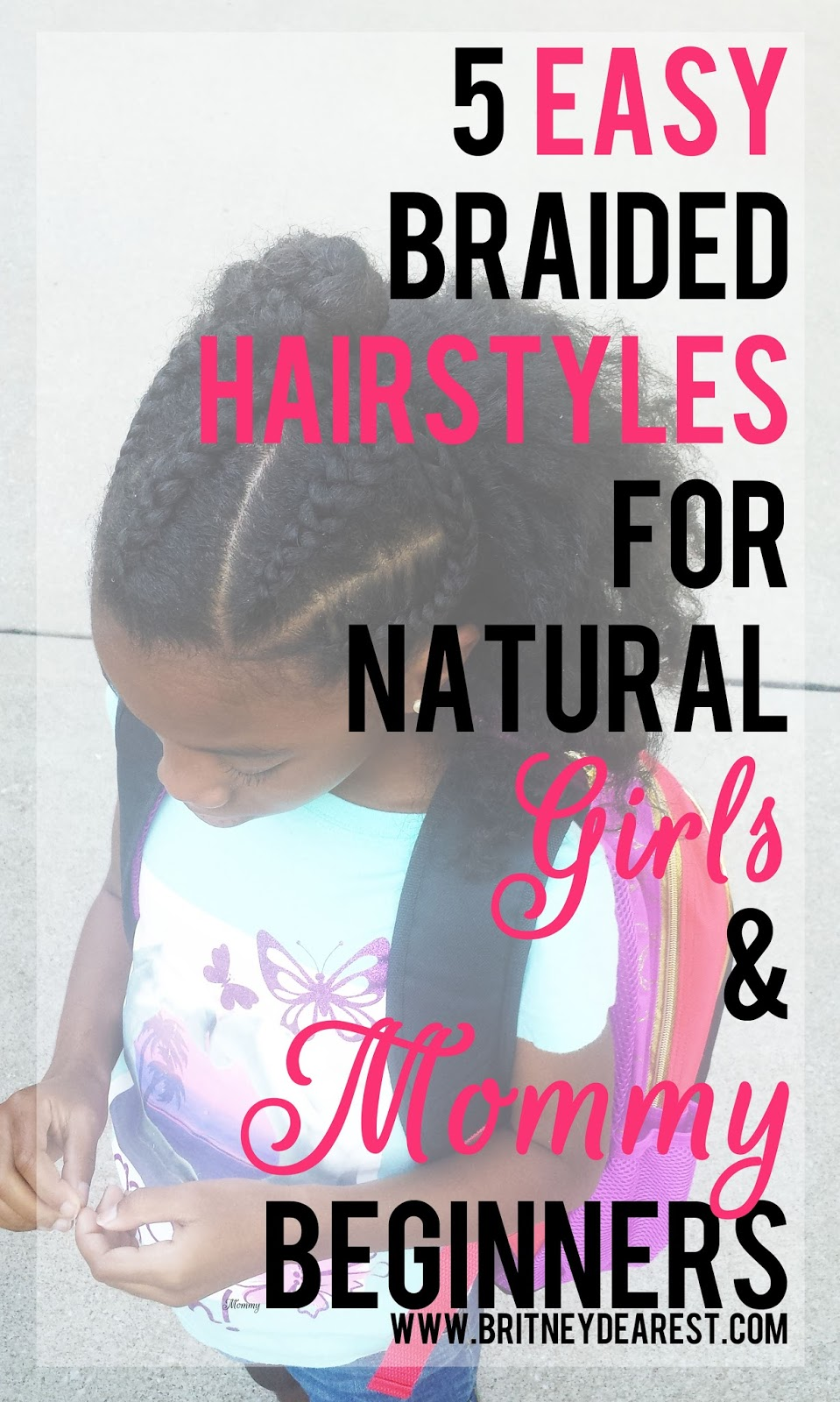 Awesome Britney Dearest 5 Easy Braided Hairstyles For Natural Girls Short Hairstyles Gunalazisus