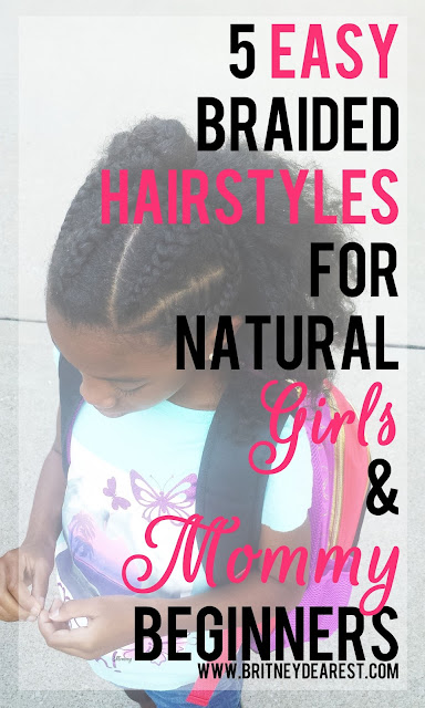 5 Easy Braided Hairstyles For Natural Girls & Mommy Beginners
