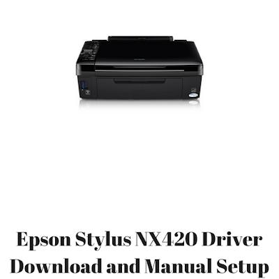 Epson Stylus NX420 Driver Download and Manual Setup