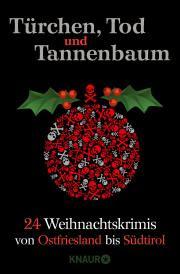 http://www.droemer-knaur.de/buch/8572048/tuerchen-tod-und-tannenbaum#