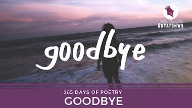 Goodbye | Stefn Sylvester Anyatonwu