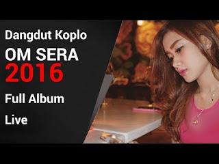 Kumpulan Lagu Pilihan OM Sera 2016