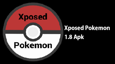 Xposed Pokemon 1.8 Apk Terbaru