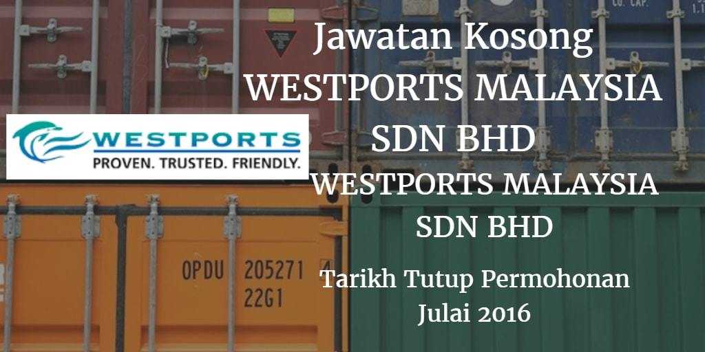 Jawatan Kosong WESTPORTS MALAYSIA SDN BHD Julai 2016