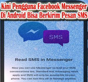 Kini Pengguna Facebook Messenger Di Android Bisa Berkirim Pesan SMS, Begini Cara Menggunakannya