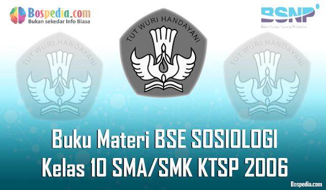 Buku Materi BSE SOSIOLOGI Kelas 10 SMA/SMK KTSP 2006 Terbaru