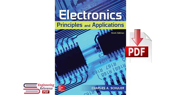 Electronics Principles and Applications Ninth Edition By Charles A. Schuler Book pdf download