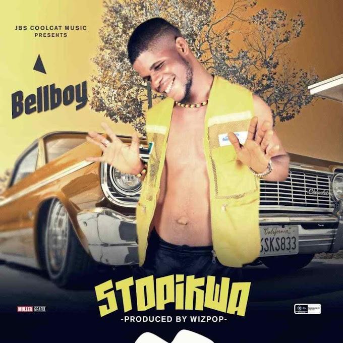 [Music] BELLBOY – STOPIKWA ( prod by Wizpop)