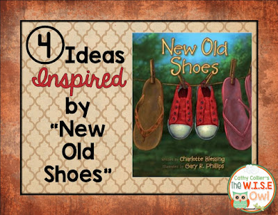 Familiar with the book New Old Shoes? Check out the four ideas Cathy from The WISE Owl shares on Virginia is for Teachers.