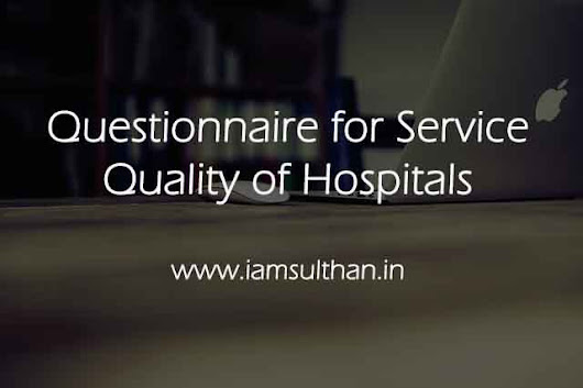Questionnaire for Service Quality of Hospitals – Download