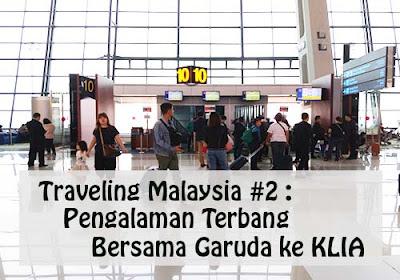 Pengalaman Terbang Bersama Garuda Airlines ke KLIA  (Traveling Malaysia #2)