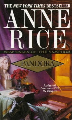 Anne Rice, Pandora, Vampire novels, Charlaine Harris, Southern Vampire Mysteries, Vampire books, Vampire Narrative, Gothic fiction, Gothic novels, Dark fiction, Dark novels, Horror fiction, Horror novels