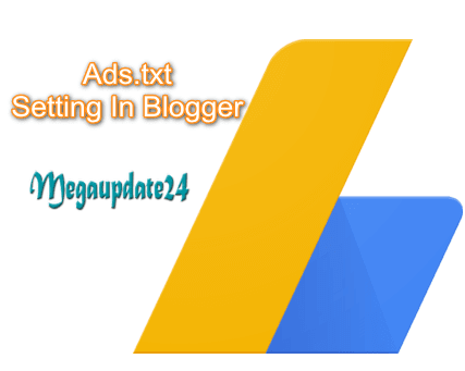 How To Use Google Adsense Ads Txt File In Blogger Website