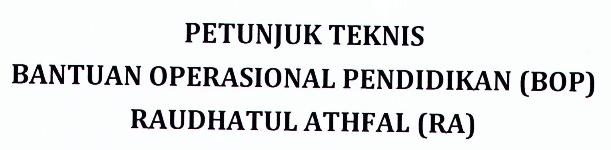 Juknis BOP (Bantuan Operasional Pendidikan) Raudatul Athfal