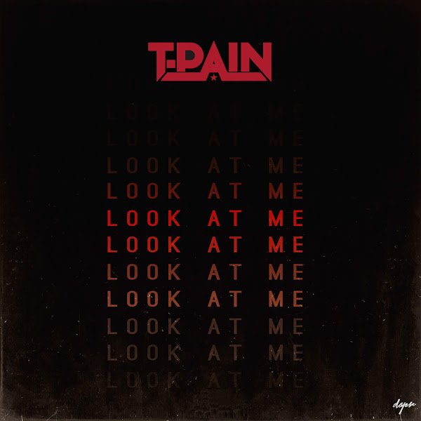 T-Pain - Look at Me - Single Cover