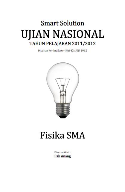 Dilengkapi dengan TRIK SUPERKILAT dan LOGIKA PRAKTIS  SMART SOLUTION UJIAN NASIONAL FISIKA Sekolah Menengan Atas 2012 (Full Version)
