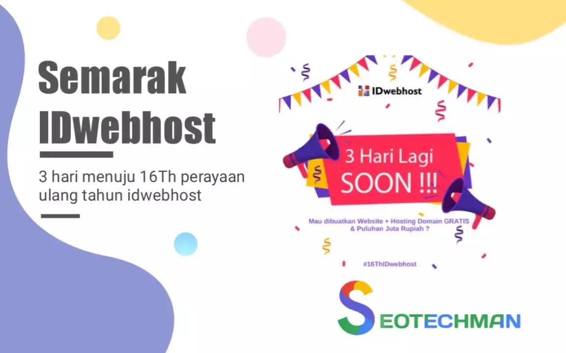 3 Hari Menuju 16-TH IDwebhost! Berhadiah Jutaan Rupiah, Hosting dan Domain Diberikan Secara Gratis!