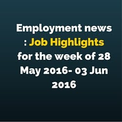 Employment news weekly job highlights