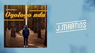 J Martins - Ogologo Ndu