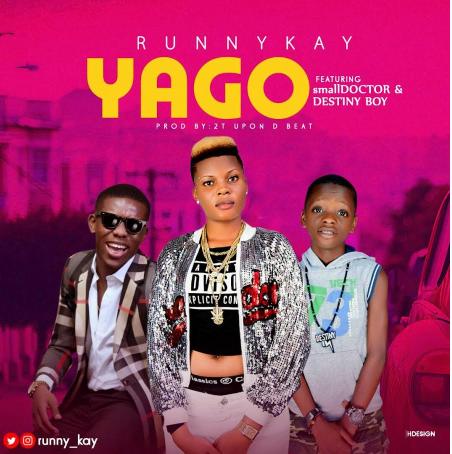 Music: Runny Kay ft. Small Doctor & Destiny Boy - Yago @runny_kay