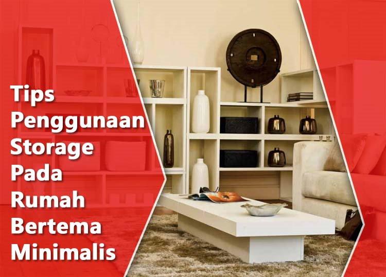 Tips Penggunaan Storage Pada Rumah Bertema Minimalis