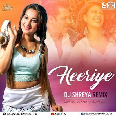 Heeriye (Remix) - DJ Shreya