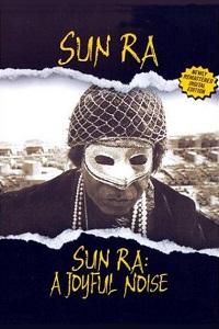 Watch Sun Ra: A Joyful Noise Online Free in HD
