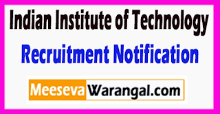 IIT Gandhinagar Indian Institute of Technology Recruitment Notification 2017 Last Date 05-07-2017