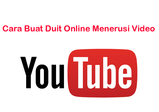 Cara Jana Income Menerusi Video YouTube