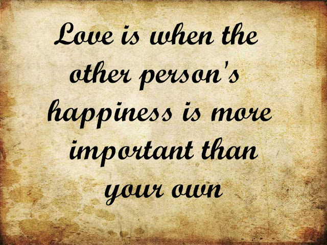 Love is when the other persons happiness
