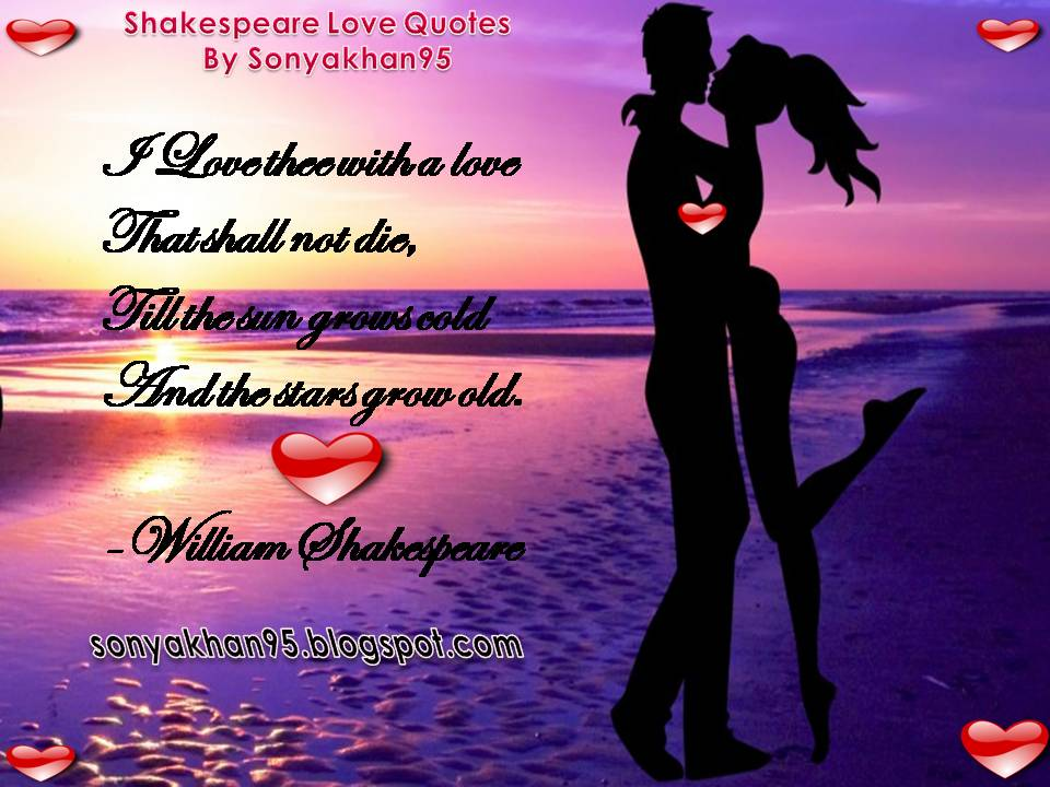 William Shakespeare Love Quotes - Sonya Khan95 (Quotes)
