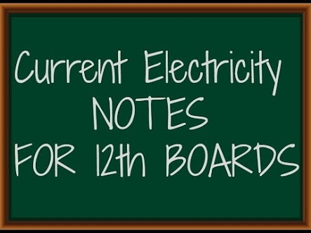 CLASS 12 PHYSICS:- CURRENT ELECTRICITY NOTES