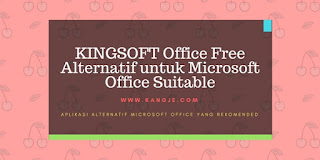 KINGSOFT Office Free Alternatif untuk Microsoft Office Suitable