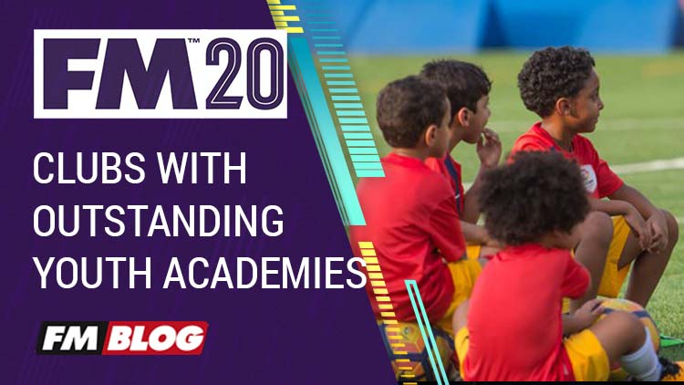 Clubs with outstanding youth academies in Football Manager 2020