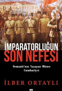 İlber Ortaylı - İmparatorluğun Son Nefesi - Osmanlı'nın Yaşayan Mirası Cumhuriyet