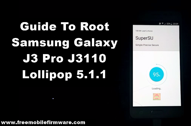 Guide To Root Samsung Galaxy J3 Pro J3110 Lollipop 5.1.1
