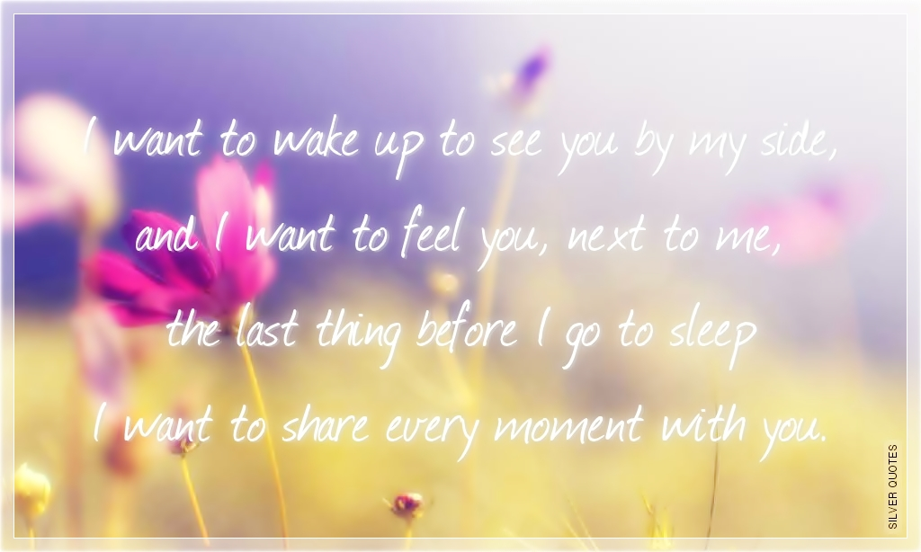 I Want To Wake Up To See You By My Side