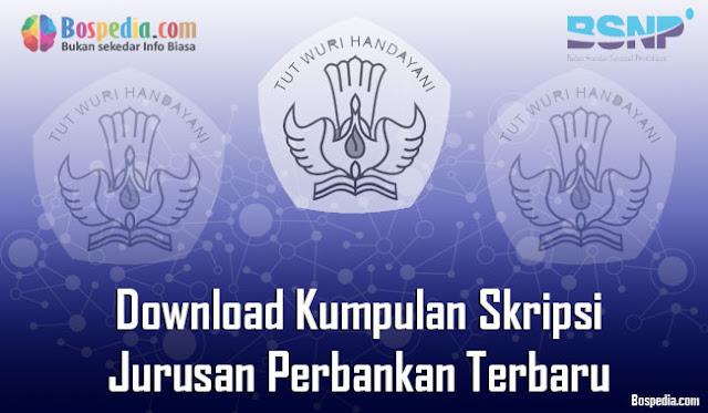 Download Kumpulan Skripsi Untuk Jurusan Perbankan Terbaru