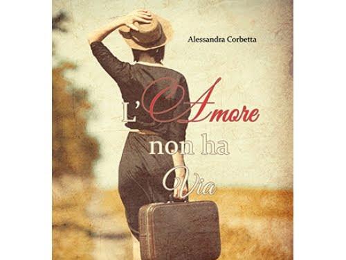 L'amore non ha via di Alessandra Corbetta flower-ed editore
