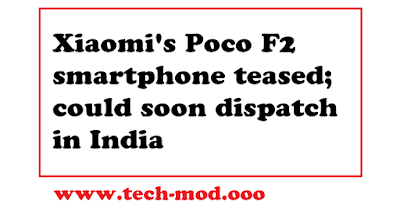 Xiaomi's Poco F2 smartphone teased; could soon dispatch in India