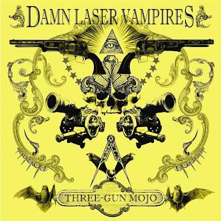 Damn Laser Vampires - Three-Gun Mojo (2011)